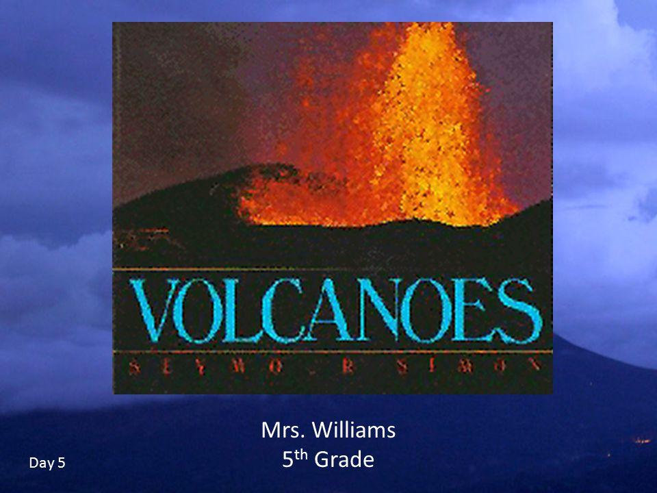 Mrs. Williams 5 th Grade Day 5