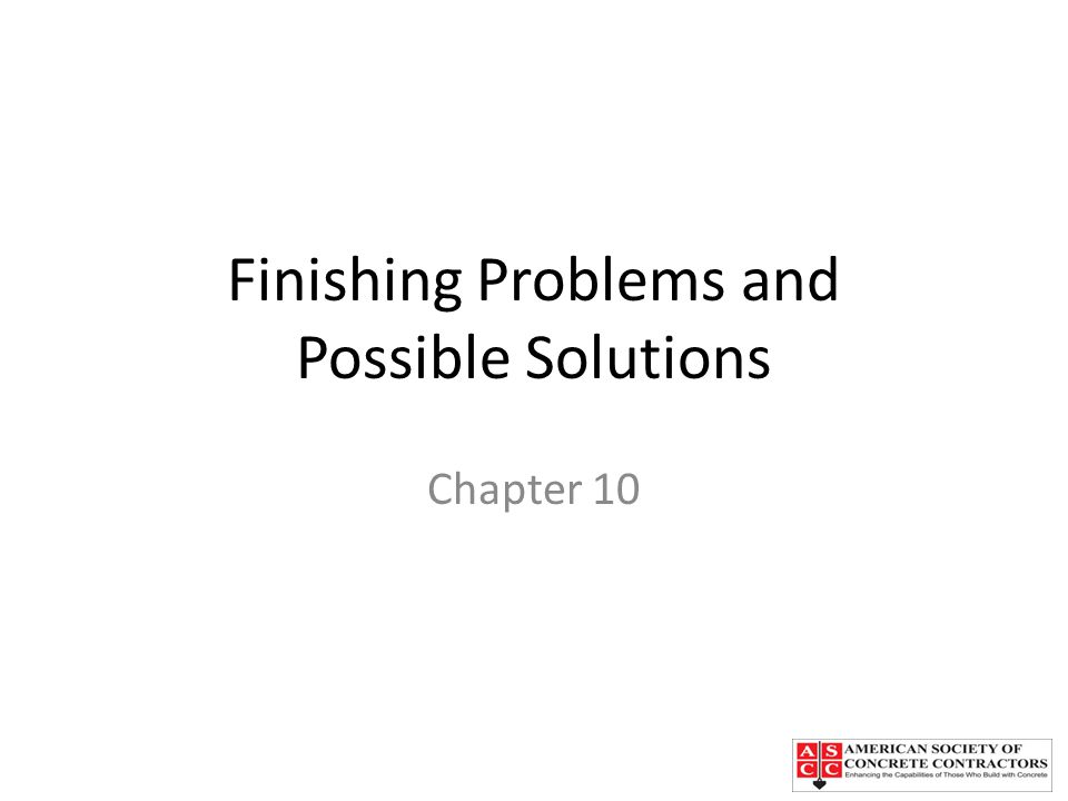 Finishing Problems and Possible Solutions Chapter 10