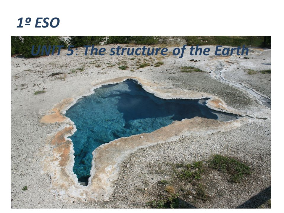 1º ESO UNIT 5: The structure of the Earth Susana Morales Bernal
