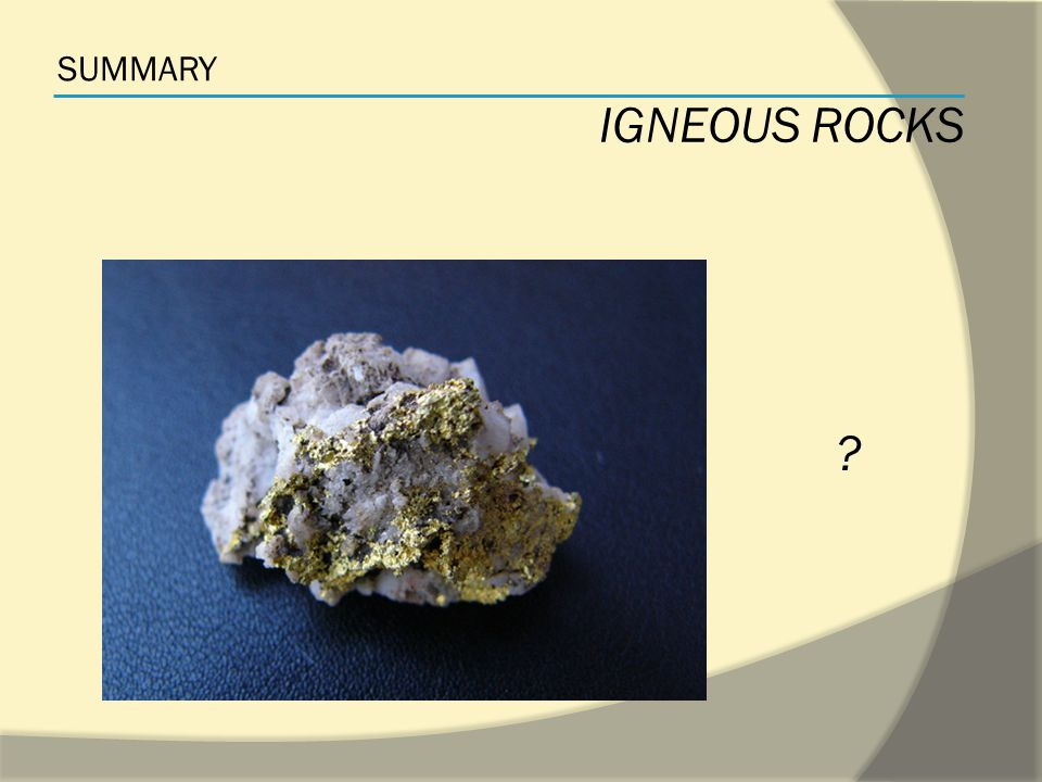 SUMMARY IGNEOUS ROCKS