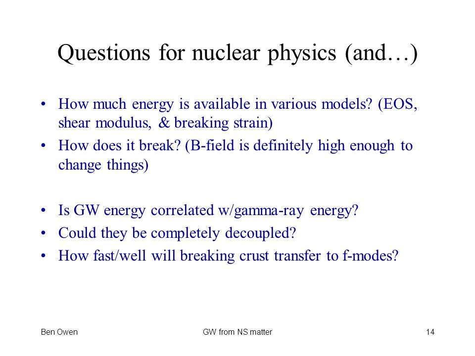 Questions for nuclear physics (and…) How much energy is available in various models.