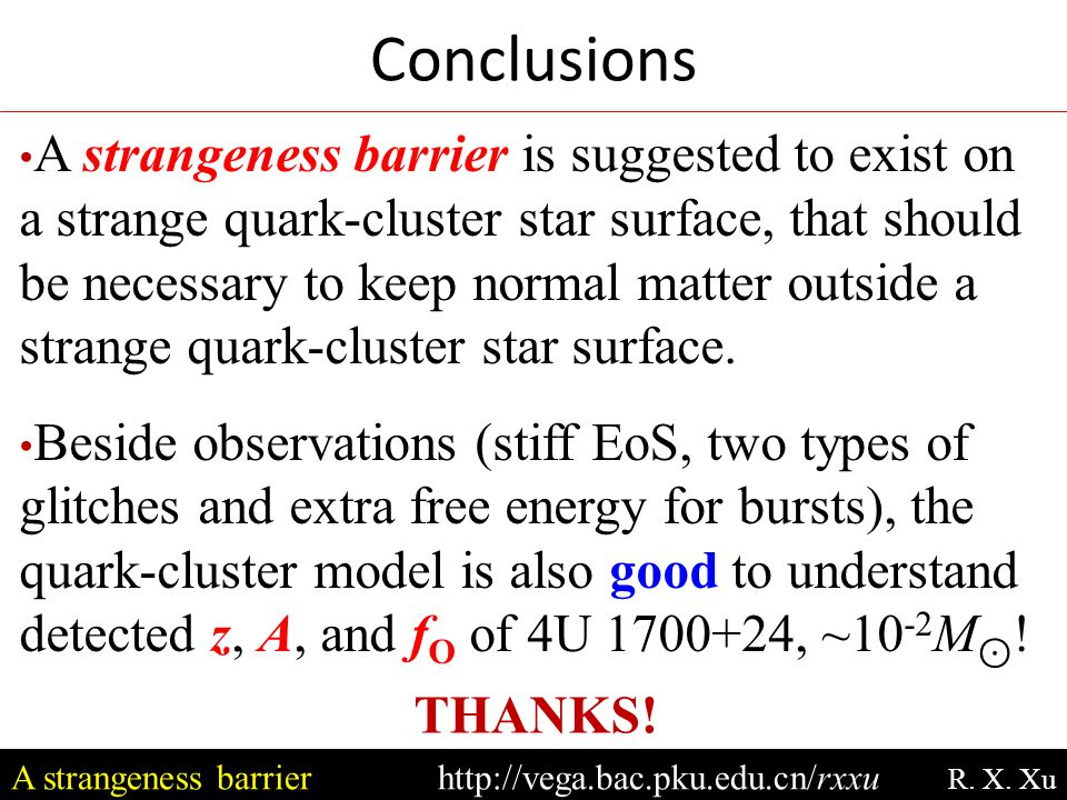 Conclusions A strangeness barrierhttp://vega.bac.pku.edu.cn/rxxu R. X. Xu A strangeness barrier is suggested to exist on a strange quark-cluster star