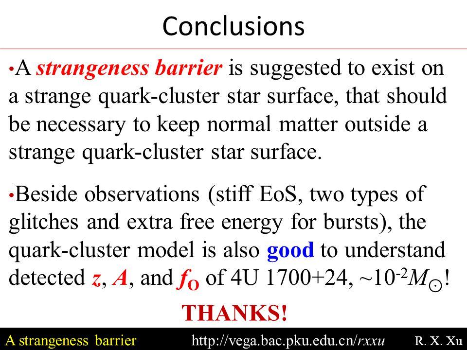 Conclusions A strangeness barrierhttp://vega.bac.pku.edu.cn/rxxu R.