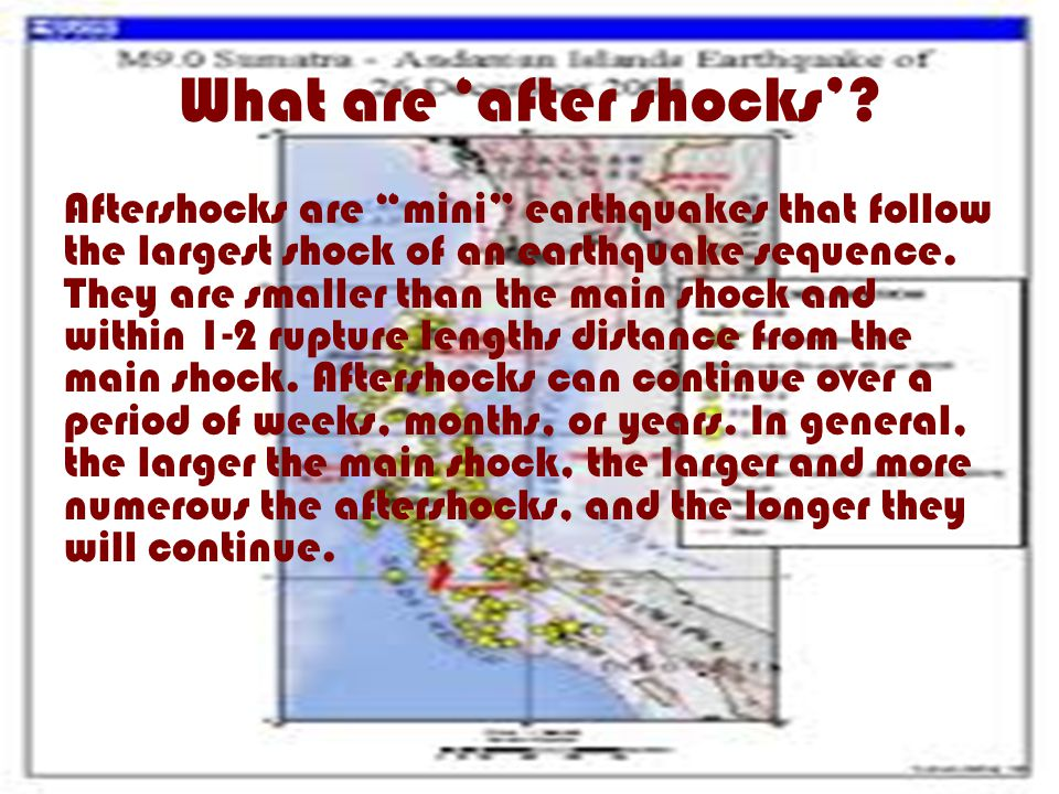 What are 'after shocks'.