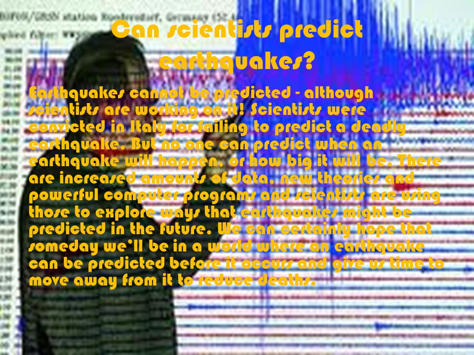Can scientists predict earthquakes.