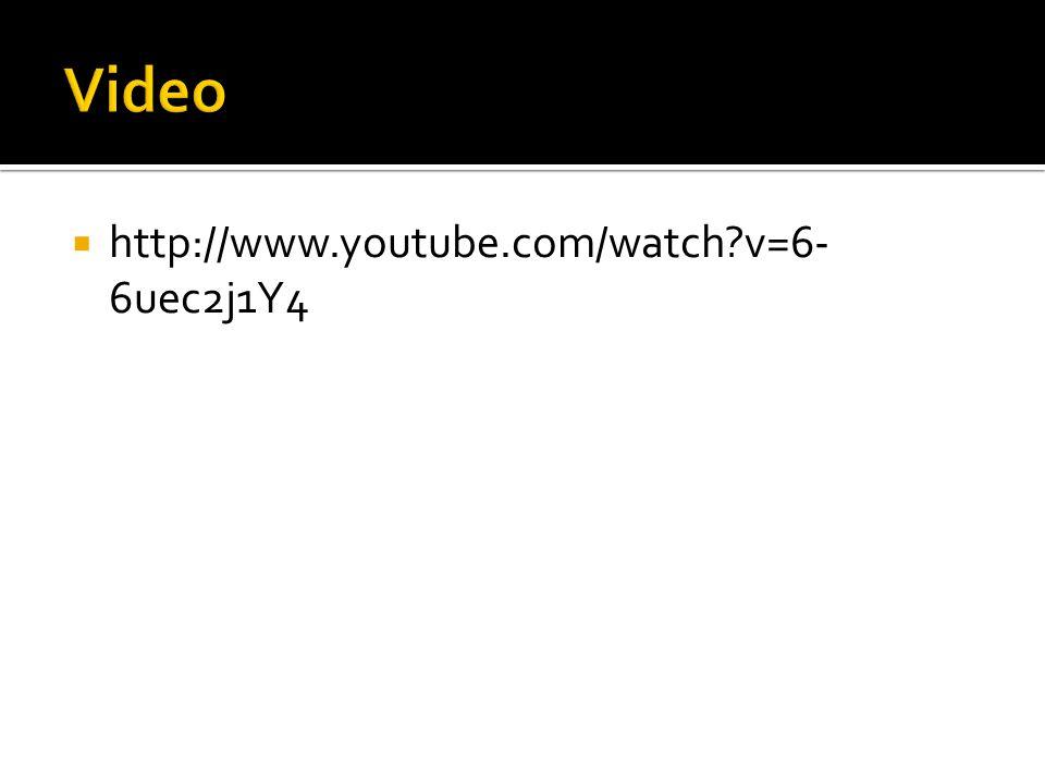  http://www.youtube.com/watch v=6- 6uec2j1Y4