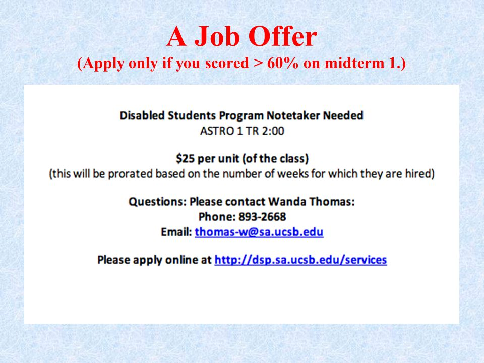 A Job Offer (Apply only if you scored > 60% on midterm 1.)