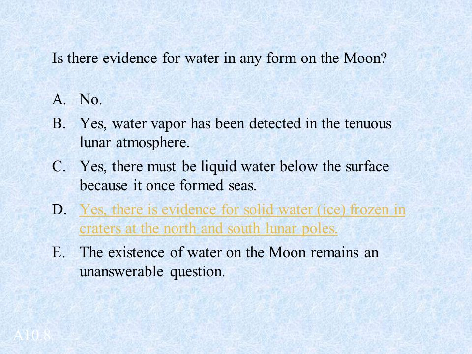 Is there evidence for water in any form on the Moon.