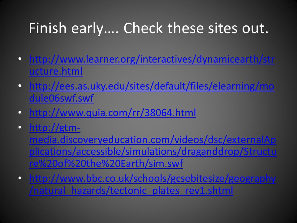 Finish early…. Check these sites out.