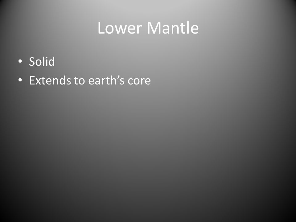 Lower Mantle Solid Extends to earth's core