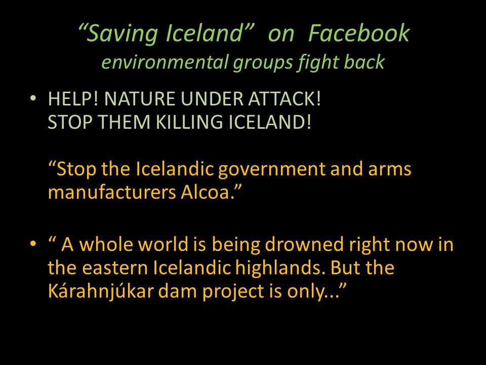 Saving Iceland on Facebook environmental groups fight back HELP.