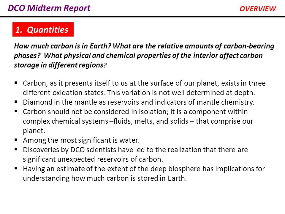 DCO Midterm Report Earth's Carbon Budget DCO has created a world-wide community of scientists who really work together according to a well-defined plan, linking strands of research that complement one another and that otherwise would have been carried out out of sync.