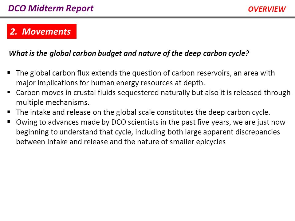 DCO Midterm Report Nature of Extrasolar Carbon The recognition that planets are commonplace in the cosmos, some having variable compositions, including some that are carbon-rich, open up new prospects for the DCO where its techniques, methodologies, and expertise could be applied to the nature of carbon well beyond our Solar System ( Deep Space Carbon Observatory ).