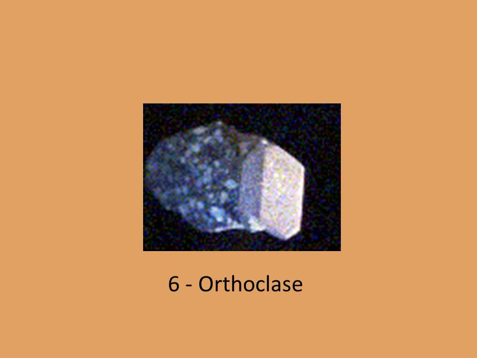 6 - Orthoclase