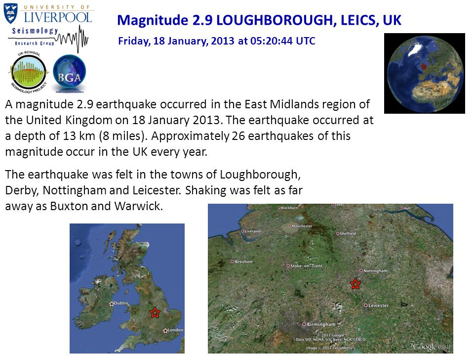 A magnitude 2.9 earthquake occurred in the East Midlands region of the United Kingdom on 18 January 2013.