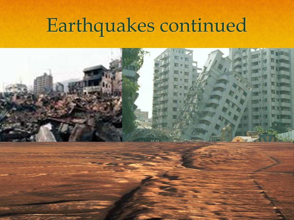 Earthquakes continued
