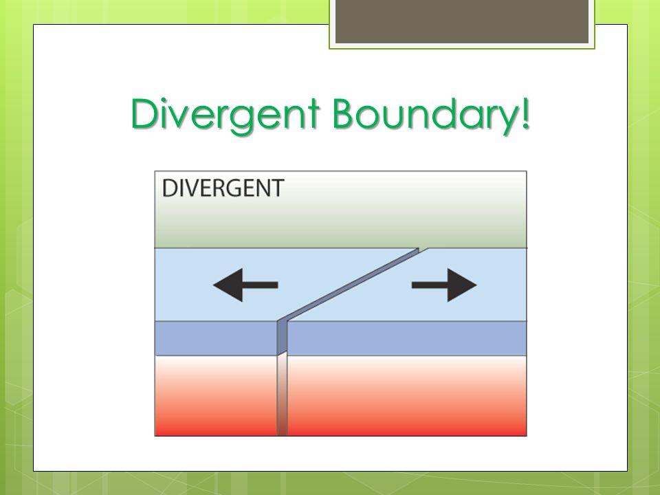 Divergent Boundary!