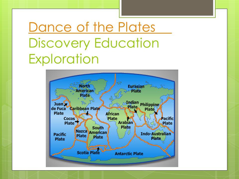 Dance of the Plates Dance of the Plates Discovery Education Exploration