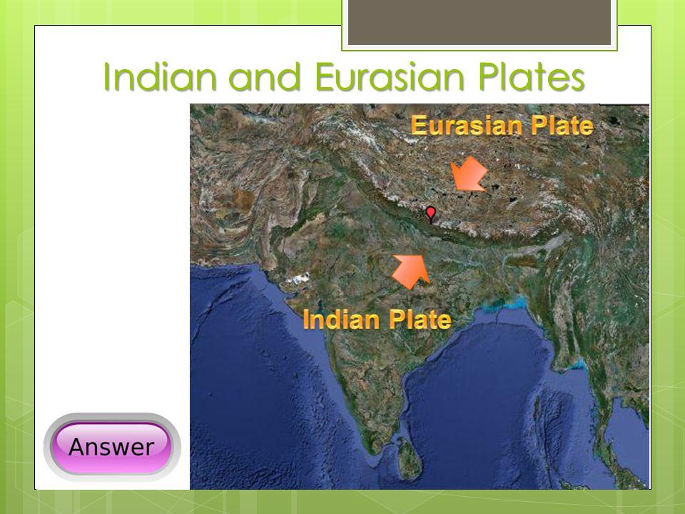 Indian and Eurasian Plates