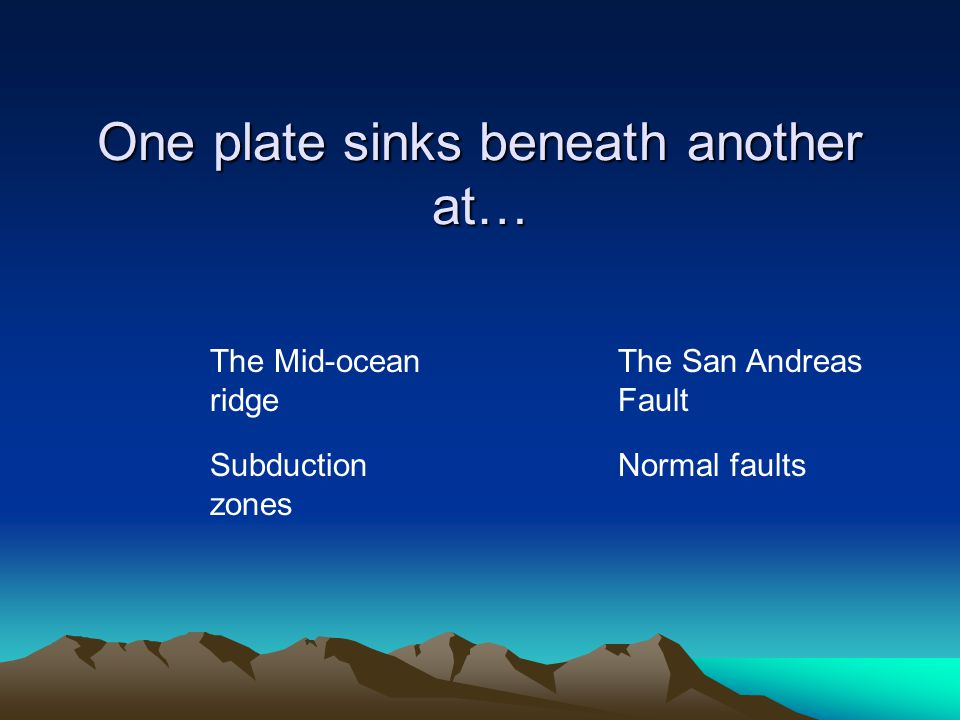 Which tectonic plate do we live on? North AmericanPacific