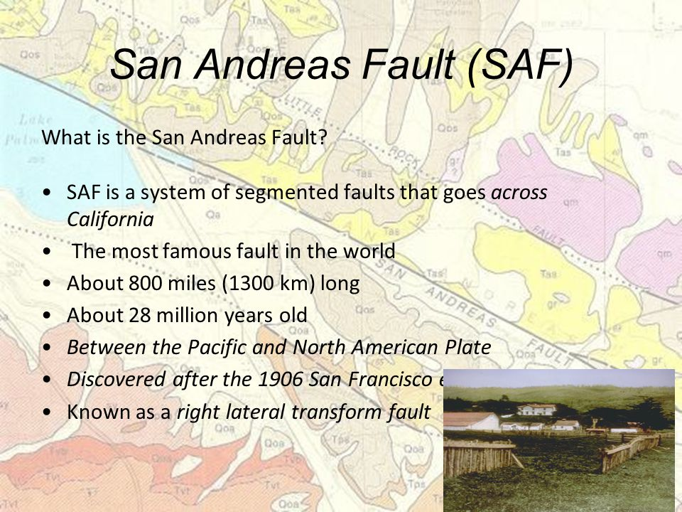 San Andreas Fault (SAF) What is the San Andreas Fault.