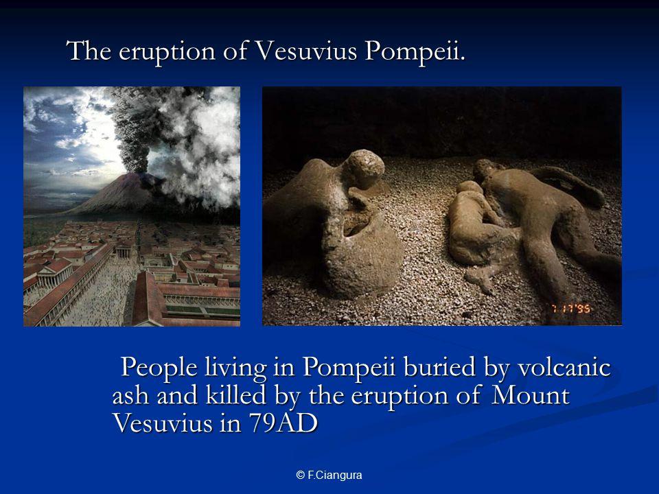 © F.Ciangura The eruption of Vesuvius Pompeii.