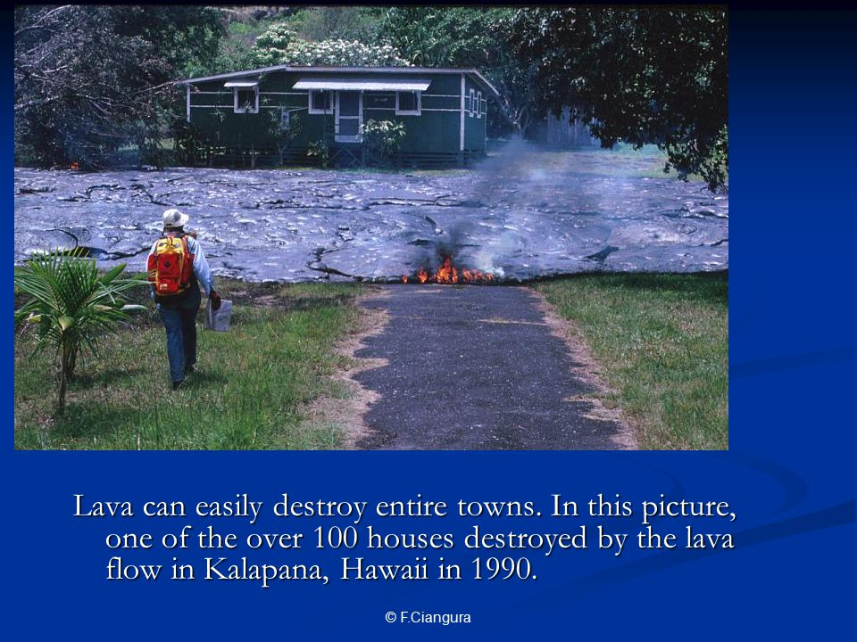 © F.Ciangura Lava can easily destroy entire towns.