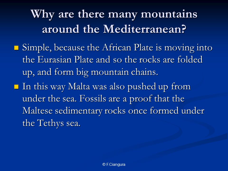 © F.Ciangura Why are there many mountains around the Mediterranean.