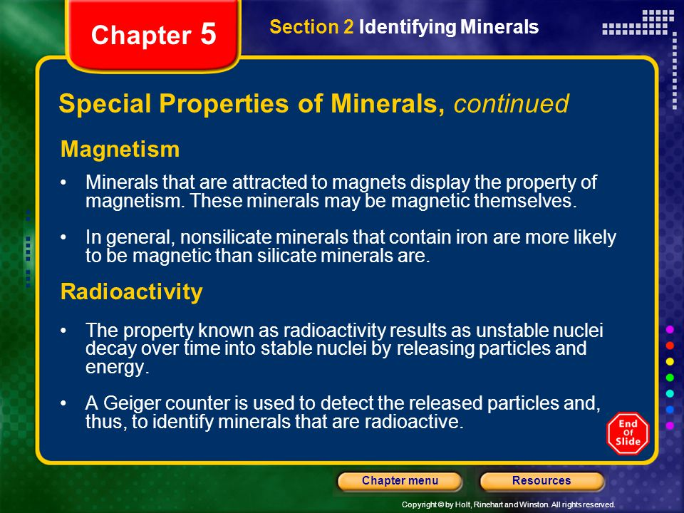 Copyright © by Holt, Rinehart and Winston. All rights reserved. ResourcesChapter menu Section 2 Identifying Minerals Chapter 5 Special Properties of M