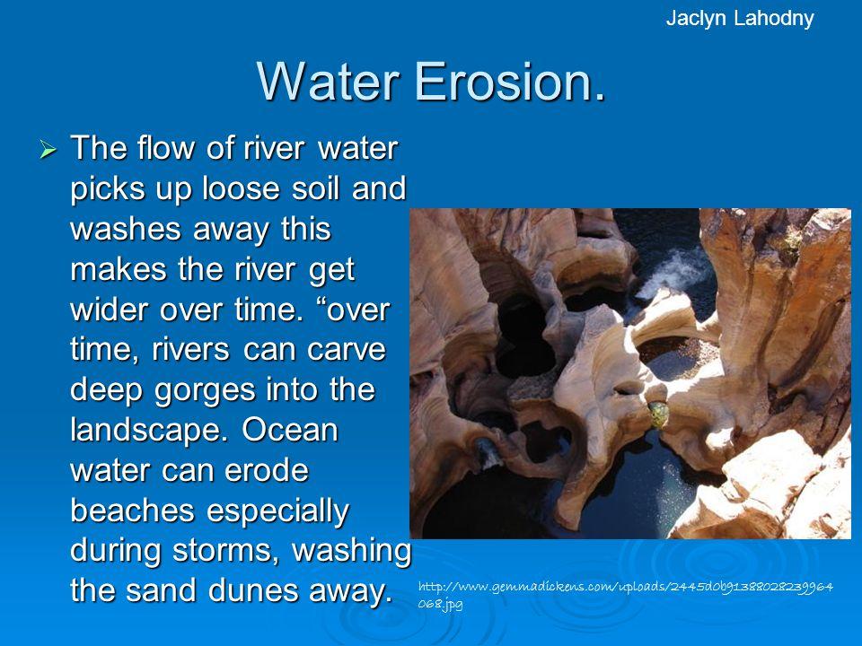 Water Erosion.
