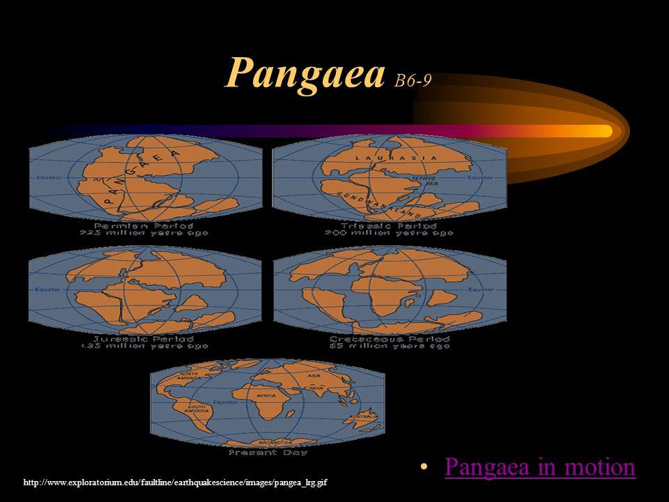Pangaea B6-9 Pangaea in motion http://www.exploratorium.edu/faultline/earthquakescience/images/pangea_lrg.gif