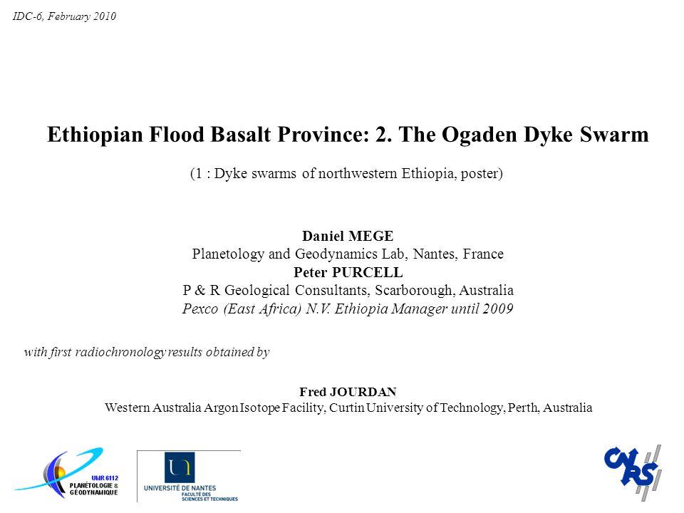 Ethiopian Flood Basalt Province: 2. The Ogaden Dyke Swarm (1 : Dyke swarms of northwestern Ethiopia, poster) Daniel MEGE Planetology and Geodynamics L