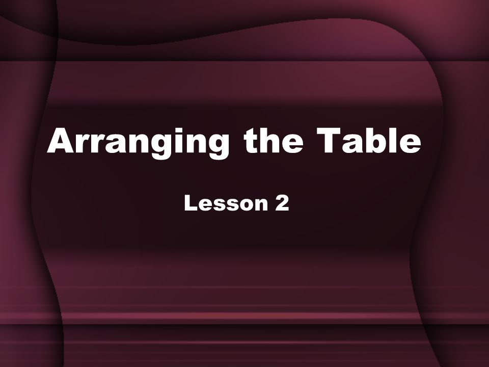 Arranging the Table Lesson 2
