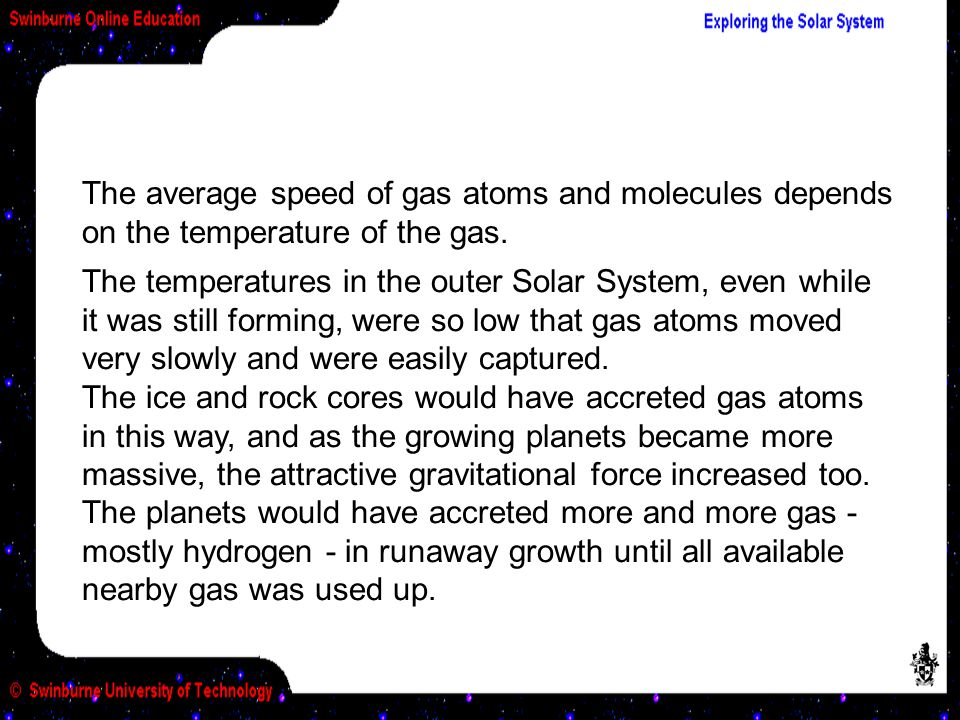 The average speed of gas atoms and molecules depends on the temperature of the gas.
