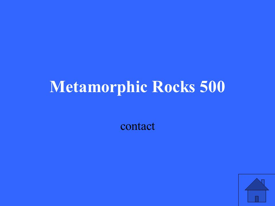 Metamorphic Rocks 500 contact