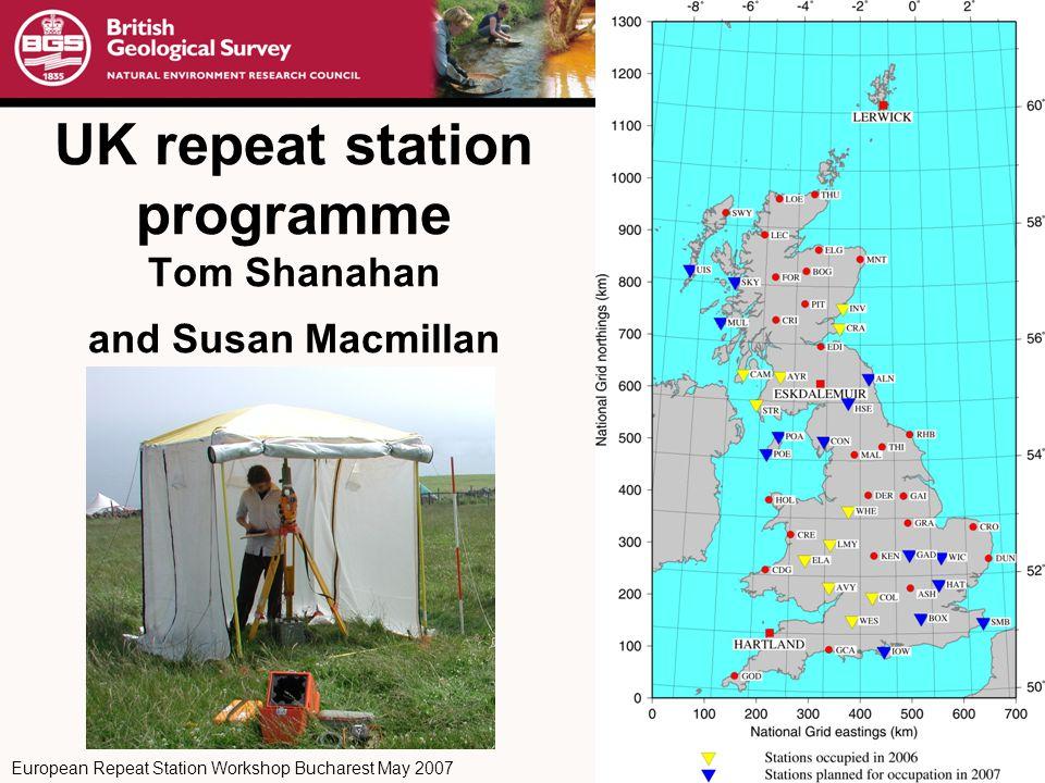 European Repeat Station Workshop Bucharest May 2007 UK repeat station programme Tom Shanahan and Susan Macmillan