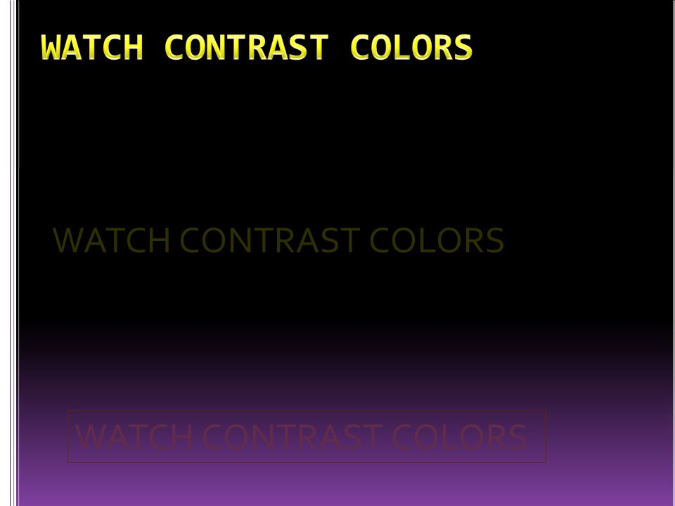 WATCH CONTRAST COLORS