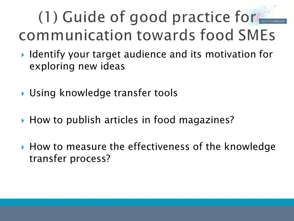  General tips for good communication  Presentation of the main communication tools Press release Events Publications Website Audiovisual media Personal communication The particular case of communicating via mass media