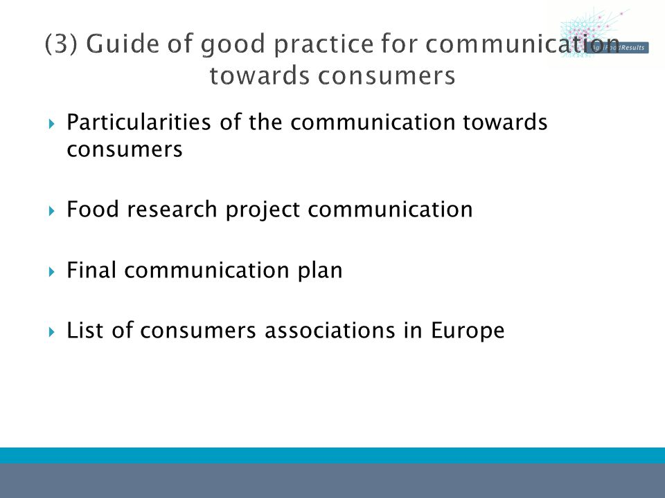  Particularities of the communication towards consumers  Food research project communication  Final communication plan  List of consumers associations in Europe
