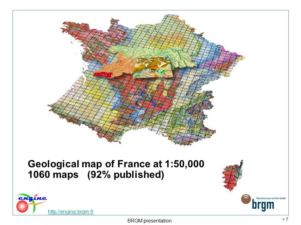http://engine.brgm.fr BRGM presentation > 7 Geological map of France at 1:50,000 1060 maps (92% published)
