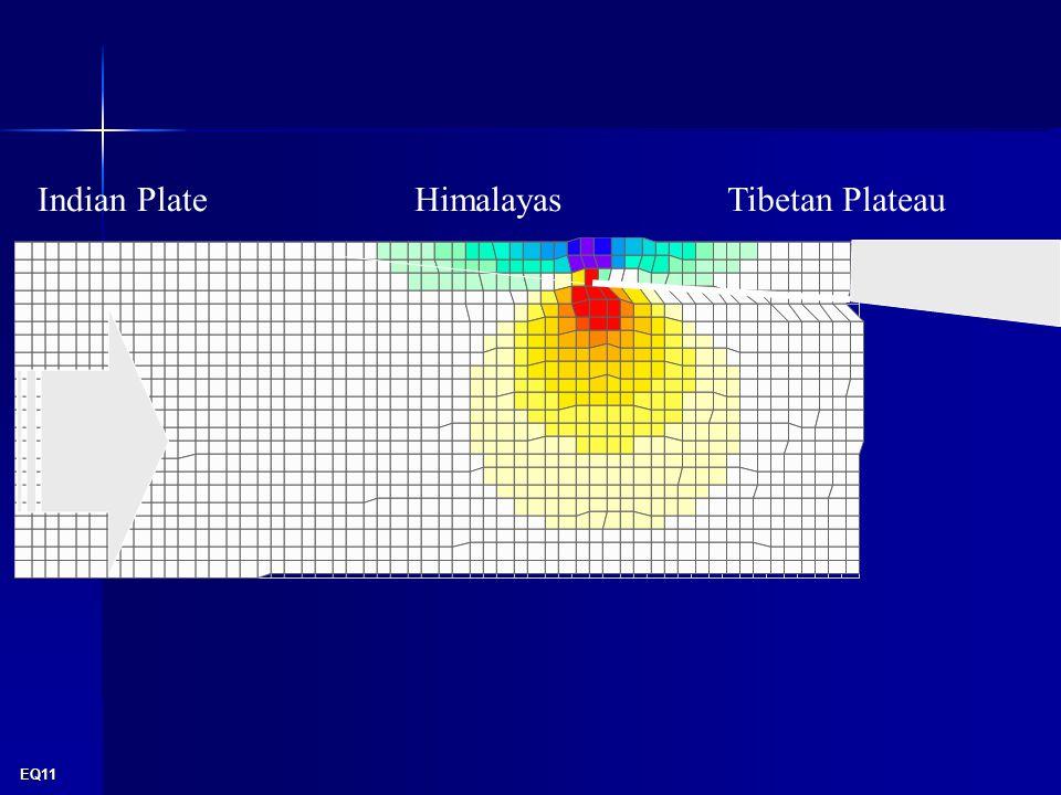 EQ11 Tibetan PlateauHimalayasIndian Plate