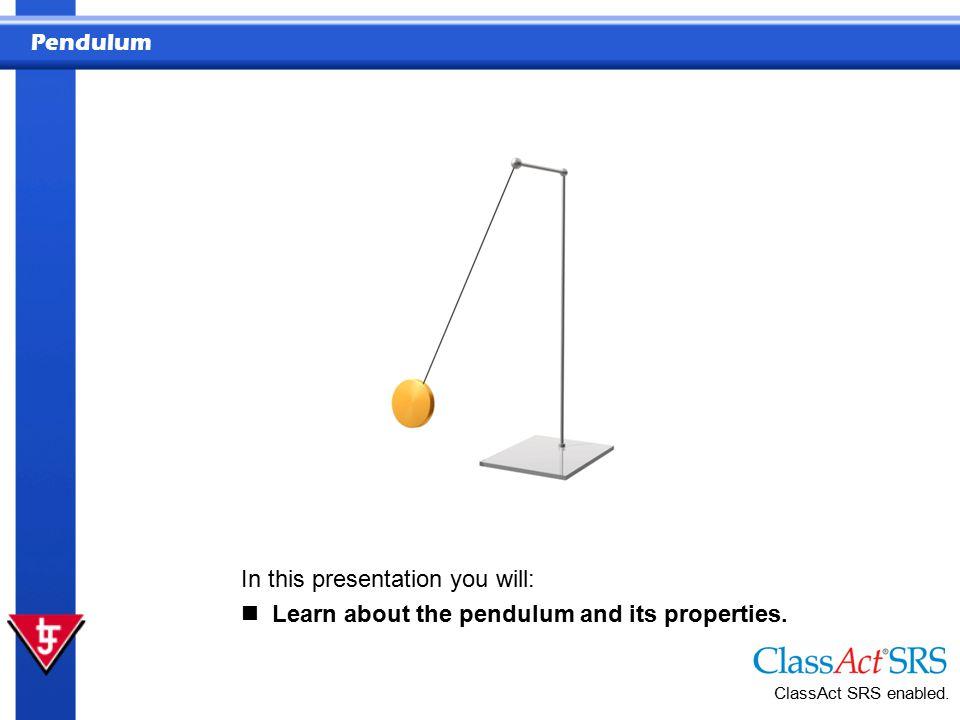 Pendulum ClassAct SRS enabled.