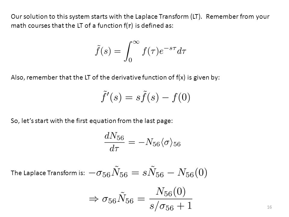 Our solution to this system starts with the Laplace Transform (LT).