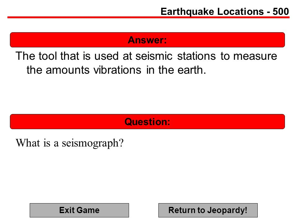 Answer: Question: Earthquake Locations - 500 The tool that is used at seismic stations to measure the amounts vibrations in the earth.