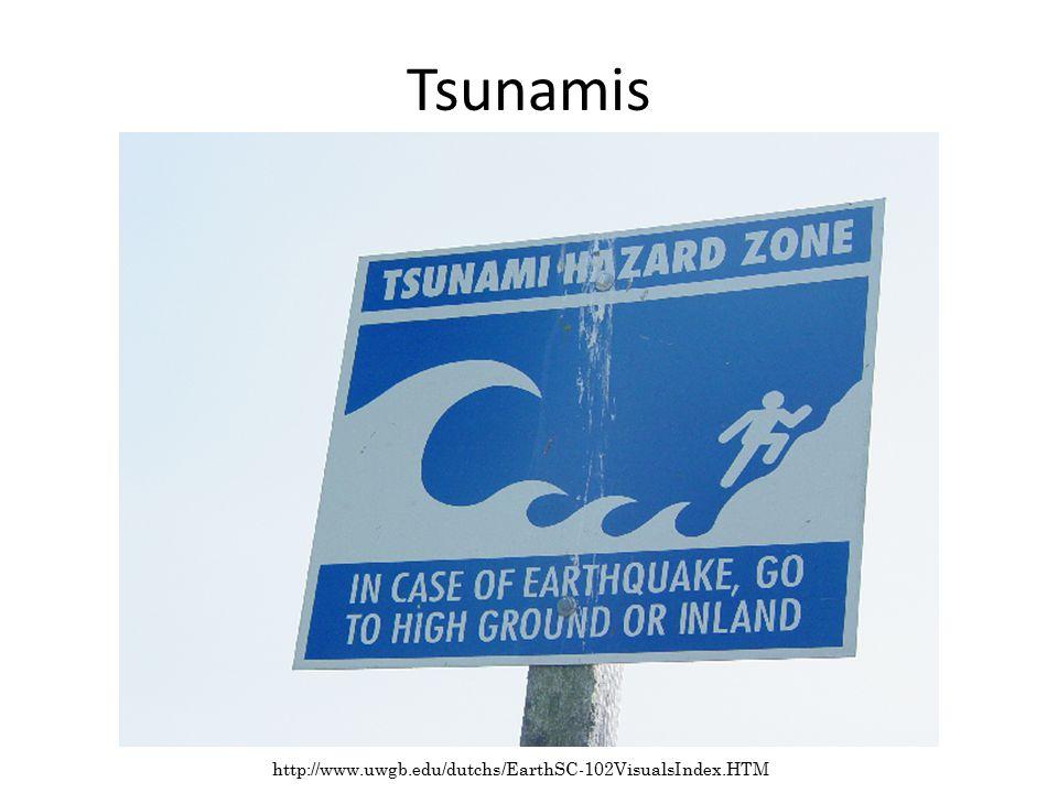 Tsunamis http://www.uwgb.edu/dutchs/EarthSC-102VisualsIndex.HTM