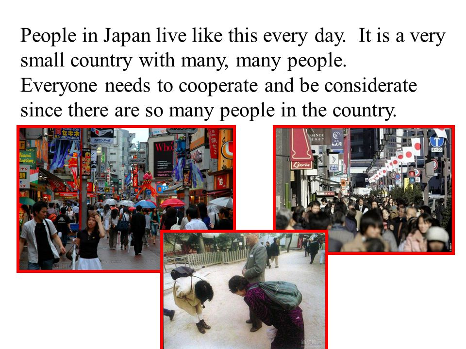 People in Japan live like this every day. It is a very small country with many, many people.