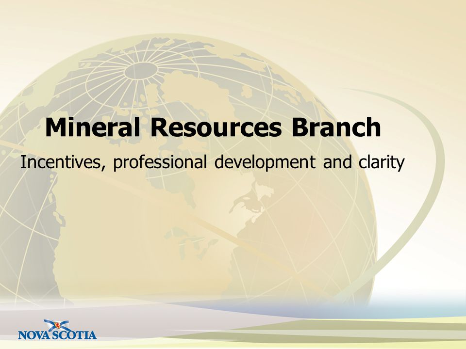 Mineral Resources Branch Incentives, professional development and clarity
