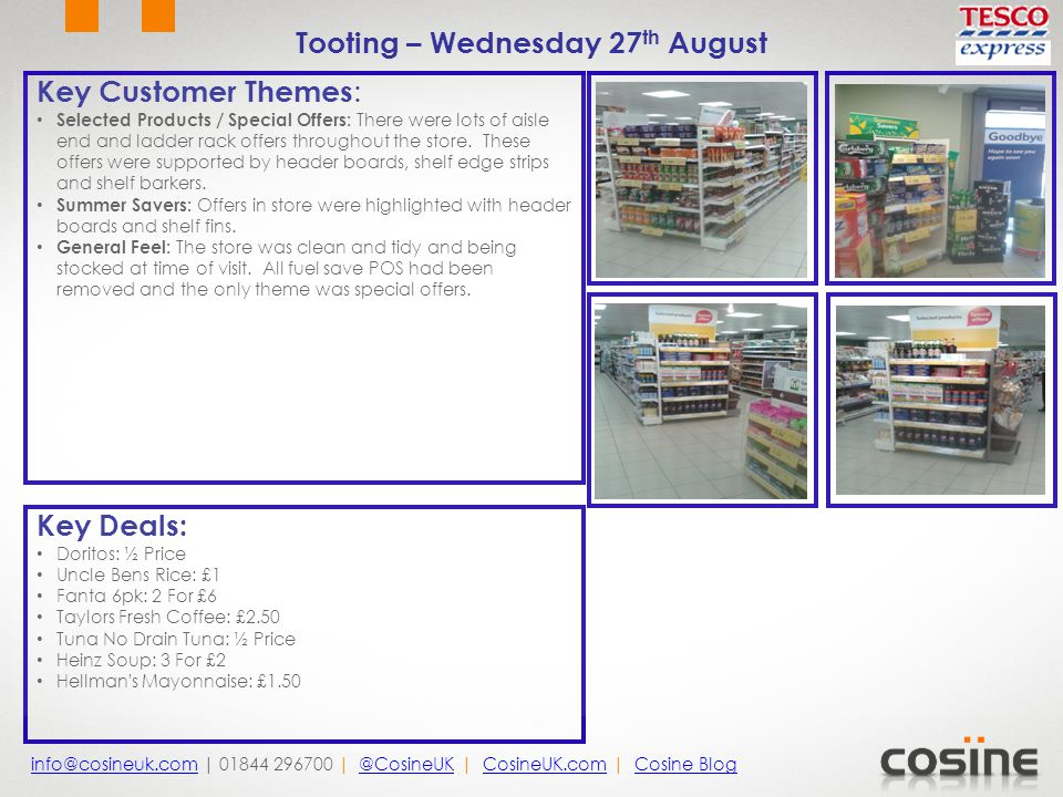 Key Customer Themes : Selected Products / Special Offers: There were lots of aisle end and ladder rack offers throughout the store.