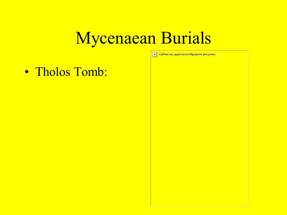 Mycenaean Burials Tholos Tomb: