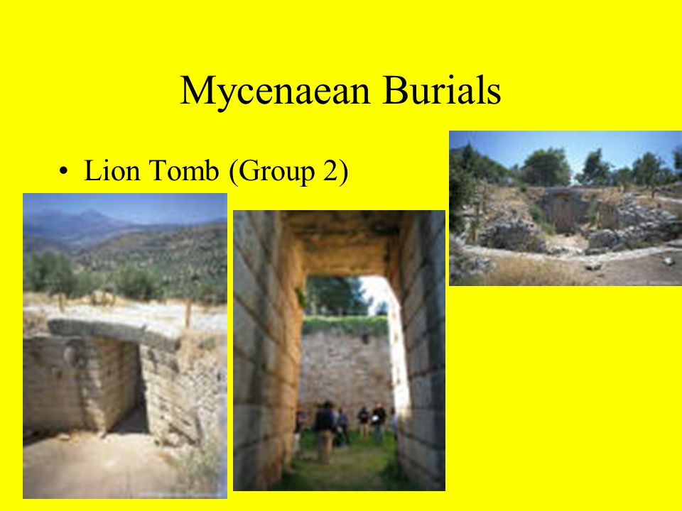 Mycenaean Burials Lion Tomb (Group 2)
